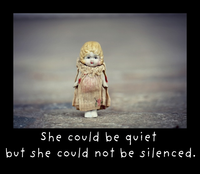 she could be quiet but she could not be silenced