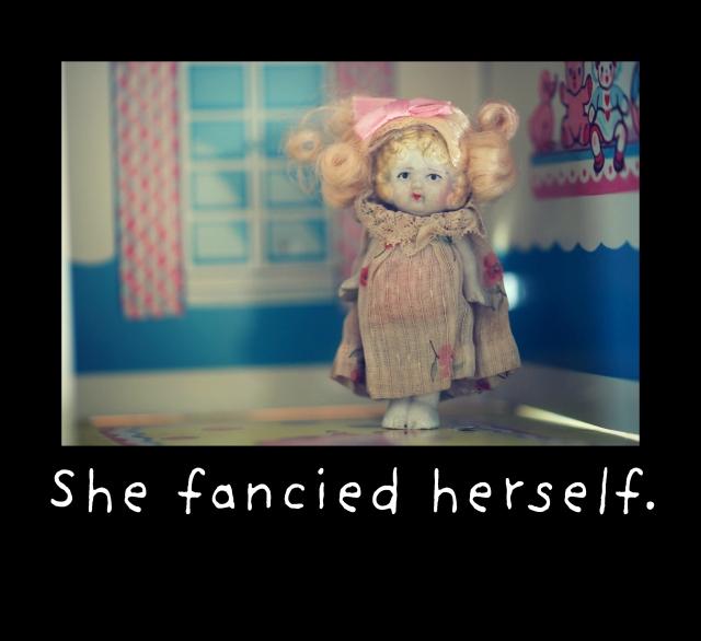fancied herself.